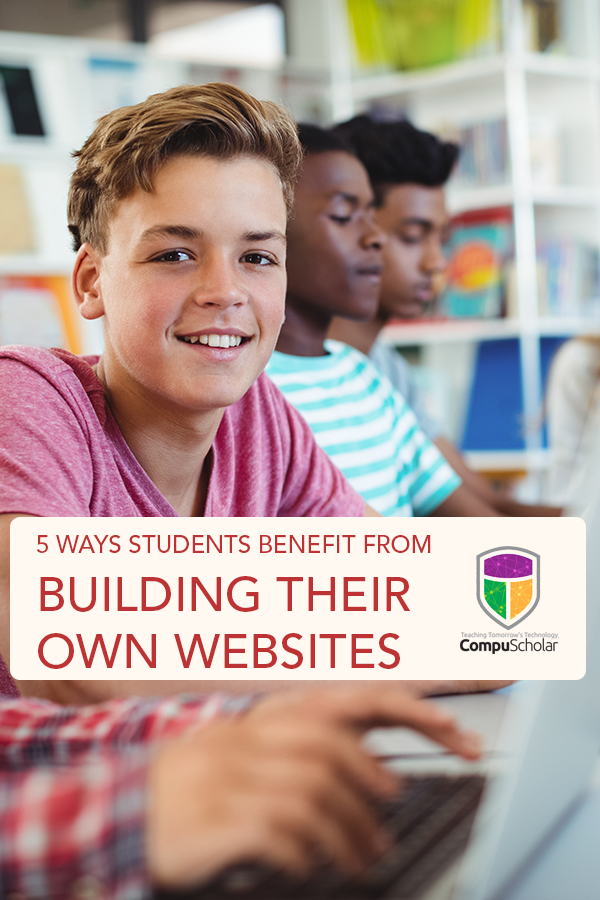 5 Ways Students Benefit from Building Their Own Websites